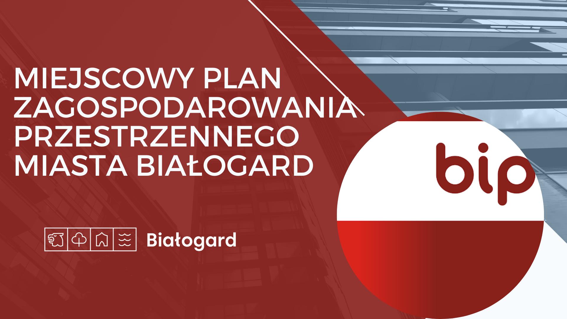 Miejscowy plan zagospodarowania przestrzennego na BIPie., Miasto Białogard